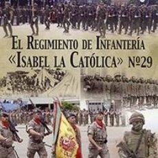 Militaria: EL REGIMIENTO DE INFANTERÍA «ISABEL LA CATÓLICA». Lote 73710915