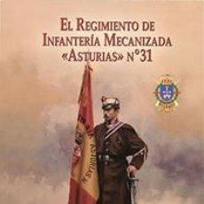 Militaria: EL REGIMIENTO DE INFANTERÍA MECANIZADA «ASTURIAS» N.º 31. Lote 73710934