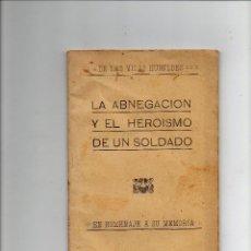 Militaria: LA ABNEGACION Y EL HEROISMO DE UN SOLDADO, EN HOMENAJE A SU MEMORIA, BURGOS 1913. Lote 68489069