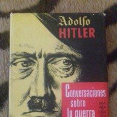 Militaria: ADOLF HITLER CONVERSACIONES SOBRE LA GUERRA Y LA PAZ (1953). Lote 68556245