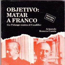Militaria: FALANGE - - OBJETIVO MATAR A FRANCO -. Lote 68685233
