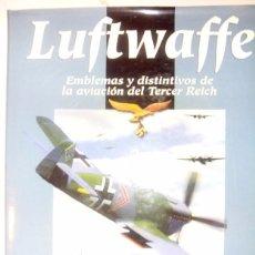 Militaria: LIBRO II GUERRA MUNDIAL LUFTWAFFEN EMBLEMAS Y DISTINTIVOS, DE LA AVIACIÓN DEL TERCER REICH ALEMÁN. Lote 68863237