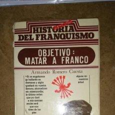 Militaria: OBJETIVO MATAR A FRANCO. Lote 69126103