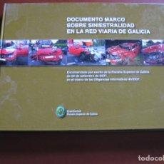 Militaria: DOCUMENTO MARCO SOBRE SINIESTRABILIDAD EN LA RED VIARIA DE GALICIA.. Lote 69127569