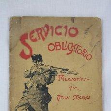 Militaria: ANTIGUO LIBRO ILUSTRADO POR APELES MESTRES - SERVICIO OBLIGATORIO. FILOSOFÍAS - ED. SALVAT E HIJO. Lote 69244813