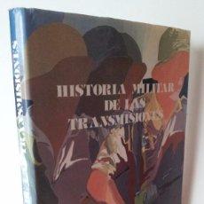 Militaria: CARLOS LAORDEN RAMOS - HISTORIA MILITAR DE LAS TRANSMISIONES, EL REGIMIENTO DE EL PARDO - 1981. Lote 69472601