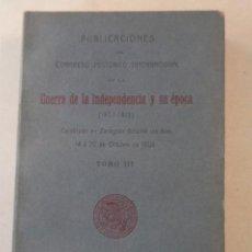 Militaria: LA GUERRA DE LA INDEPENDENCIA Y SU ÉPOCA (1807-1815) - TOMO III. Lote 69484689