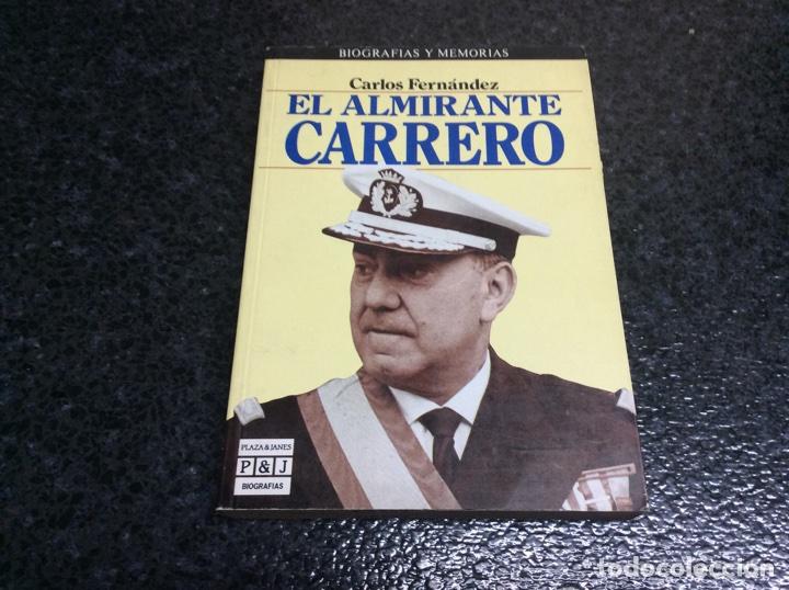 EL ALMIRANTE CARRERO. / CARLOS FERNANDEZ (Militar - Libros y Literatura Militar)