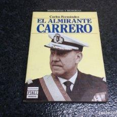 Militaria: EL ALMIRANTE CARRERO. / CARLOS FERNANDEZ. Lote 69638225