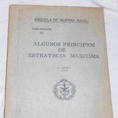Militaria: ALGUNOS PRINCIPIOS DE ESTRATEGIA MARÍTIMA, ESCUELA DE GUERRA NAVAL, PUB. XIX, 1963. Lote 69741437