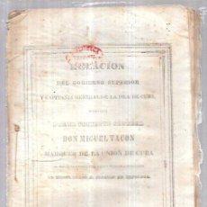 Militaria: RELACIÓN DEL GOBIERNO SUPERIOR Y CAPITANÍA DE CUBA, MIGUEL TACÓN, HABANA, IMPRENTA DEL GOBIERNO,1838. Lote 69990985