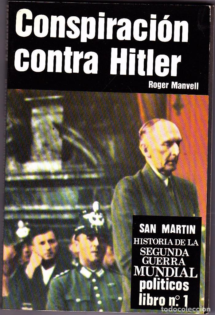 II G.M - CONSPIRACIÓN COTRA HITLER - SAN MARTIN (Militar - Libros y Literatura Militar)