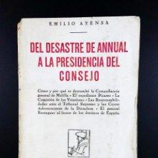 Militaria: DEL DESASTRE DE ANNUAL A LA PRESIDENCIA DEL CONSEJO // GUERRA DE MARRUECOS // EMILIO AYENSA // 1930. Lote 46742065