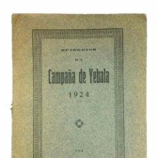 Militaria: EPISODIOS DE LA CAMPAÑA DE YEBALA 1924 // GUERRA DE MARRUECOS // SIGIFREDO SÁINZ GUTIÉRREZ / (1924). Lote 46837060