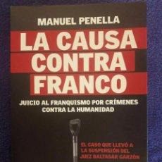Militaria: LA CAUSA CONTRA FRANCO / JUICIO AL FRANQUISMO POR CRÍMENES CONTRA LA HUMANIDAD / MANUEL PENELLA / ED. Lote 70619597