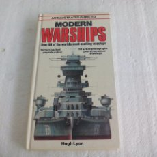 Militaria: AN ILLUSTRATED GUIDE TO THE MODERN WARSHIPS. HUGH LYON. 1980. BARCOS O BUQUES DE GUERRA.. Lote 71097893