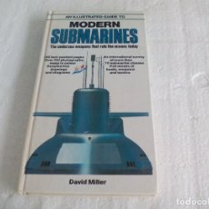 Militaria: AN ILLUSTRATED GUIDE TO THE MODERN SUBMARINES. DAVID MILLER. SUBMARINOS. SUBMARINO..SALAMANDER BOOK. Lote 195077557