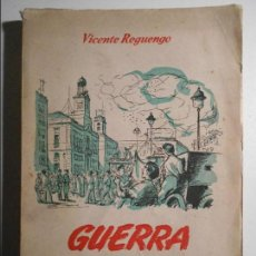 Militaria: GUERRA SIN FRENTES. VICENTE REGUENGO. MADRID 1954. PROLGO DE EDUARDO COMIN. PORTADA E ILUSTRACIONES . Lote 71683115