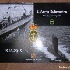 Militaria: EL ARMA SUBMARINA. 100 AÑOS EN IMAGENES.. Lote 71720775