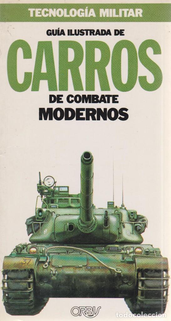 GUÍA ILUSTRADA DE CARROS DE COMBATE MODERNOS (Militar - Libros y Literatura Militar)
