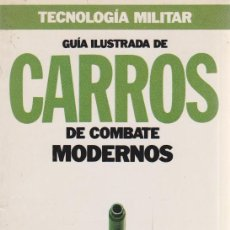 Militaria: GUÍA ILUSTRADA DE CARROS DE COMBATE MODERNOS. Lote 71919191