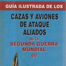 Militaria: AVIONES ALIADOS DE LA SEGUNDA GUERRA MUNDIAL. Lote 71919259