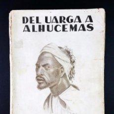 Militaria: DEL UARGA A ALHUCEMAS, ABD-EL-KRIM CONTRA FRANCIA // GUERRA DE MARRUECOS // LOPEZ RIENDA // (1925). Lote 47112029