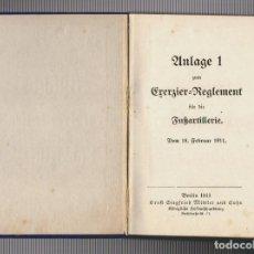 Militaria: ANLAGE 1 ZUM EXERZIER-REGLEMENT FÜR DIE FUSSARTILLERIE. VOM 18. FEBRUAR 1911.. Lote 72201007