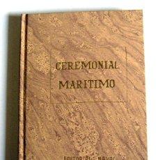 Militaria: CEREMONIAL MARITIMO - EDITORIAL NAVAL. 1988. PRIMERA EDICION. Lote 72335779