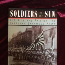Militaria: SOLDIERS OF THE SUN . THE RISE AND FALL OF THE IMPERIAL JAPANESE ARMY - MEIRION & SUSIE HARRIES. Lote 72449223