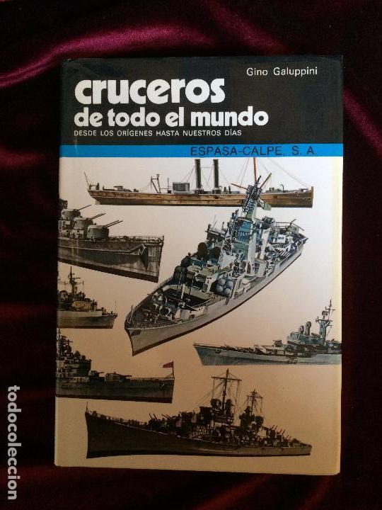 CRUCEROS DE TODO EL MUNDO - GINO GALUPPINI - ESPASA-CALPE 1982 (Militar - Libros y Literatura Militar)