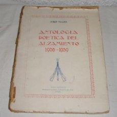 Militaria: ANTOLOGÍA POÉTICA DEL ALZAMIENTO 1936-1939. 1ªEDICIÓN. Lote 72796975