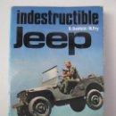 Militaria: INDESTRUCTIBLE JEEP - D. DENFELD & M. FRY - EDITORIAL SAN MARTÍN - AÑO 1976.. Lote 72882019