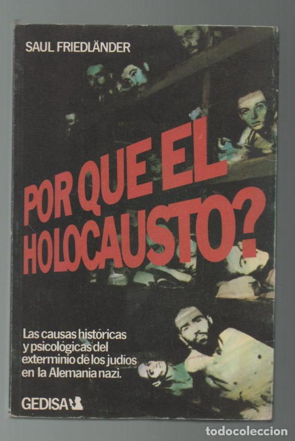 (TC-12) LIBRO PORQUE EL HOLOCAUSTO DE SAUL FRIEDLANDER (Militar - Libros y Literatura Militar)
