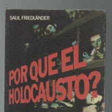 Militaria: (TC-12) LIBRO PORQUE EL HOLOCAUSTO DE SAUL FRIEDLANDER. Lote 72943395