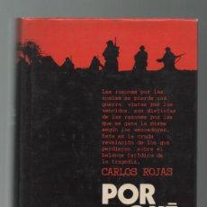 Militaria: (TC-12) LIBRO PORQUE PERDIMOS LA GUERRA DE CARLOS ROJAS. Lote 72943475