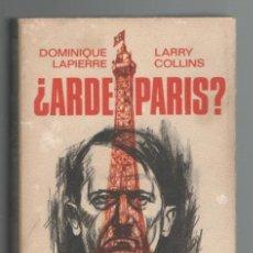 Militaria: (TC-12) LIBRO ¿ARDE PARIS? DE DOMINIQUE LAPIERRE Y LARRY COLLINS. Lote 72944203