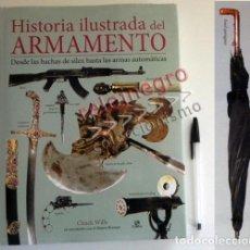 Militaria: HISTORIA ILUSTRADA DEL ARMAMENTO - LIBRO ARMAS BLANCAS FUEGO PISTOLAS RIFLES II GUERRA MUNDIAL ARMA. Lote 138876562
