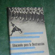 Militaria: EDUCANDO PARA LA DESTRUCCIÓN - PROP. AMERICANA SEGUNDA GUERRA MUNDIAL. Lote 73648335