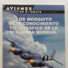 Militaria: OSPREY - AVIONES EN COMBATE Nº 36: LOS MOSQUITO DE RECONOCIMIENTO FOTOGRAFICO II GUERRA MUNDIAL. Lote 73653739
