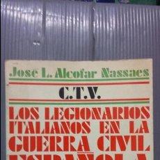 Militaria: CTV. LOS LEGIONARIOS ITALIANOS EN LA GUERRA CIVIL. ED DOPESA. Lote 73926803