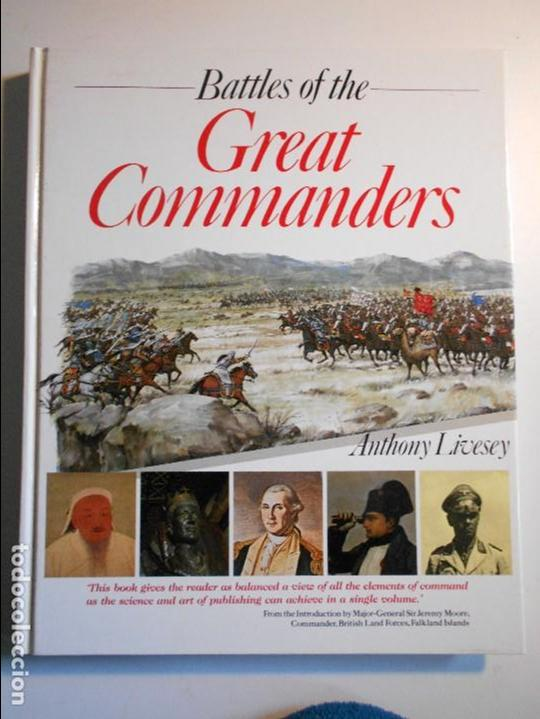 BATTLES OF THE GREAT COMMANDERS  ANTHONY LIVESEY  TIGER BOOKS  INTERNATIONAL  LONDON, 1990  EN INGLES