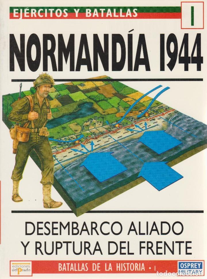 NORMANDÍA 1944 EJÉRCITOS Y BATALLAS #1 OSPREY MILITARY (Militar - Libros y Literatura Militar)
