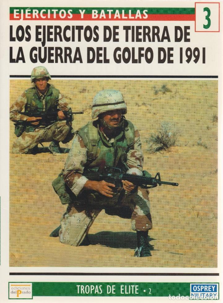 LOS EJÉRCITOS DE TIERRA DE LA GUERRA DEL GOLFO DE 1991 EJÉRCITOS Y BATALLAS #3 OSPREY MILITARY (Militar - Libros y Literatura Militar)