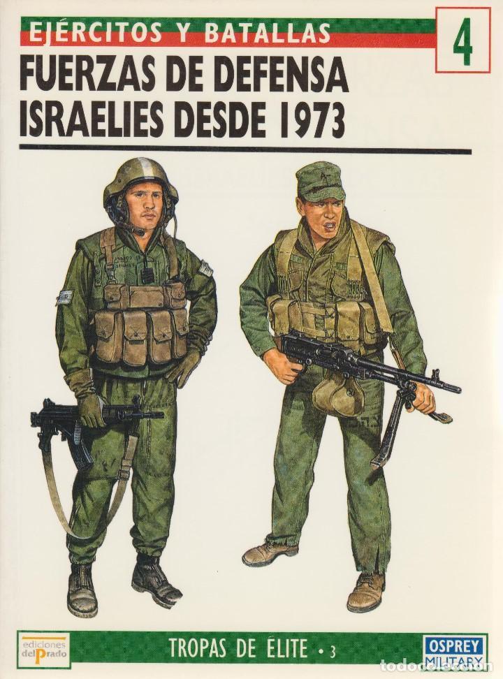 FUERZAS DE DEFENSA ISRAELÍES DESDE 1973. EJÉRCITOS Y BATALLAS #4 OSPREY MILITARY (Militar - Libros y Literatura Militar)