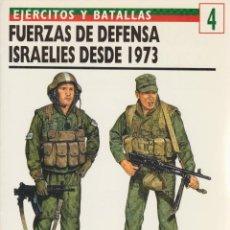 Militaria: FUERZAS DE DEFENSA ISRAELÍES DESDE 1973. EJÉRCITOS Y BATALLAS #4 OSPREY MILITARY. Lote 74260191