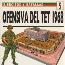 Militaria: OFENSIVA DEL TET 1968. EJÉRCITOS Y BATALLAS #5 OSPREY MILITARY. Lote 74260415