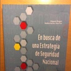 Militaria: EN BUSCA DE UNA ESTRATEGIA DE SEGURIDAD NACIONAL - M.A. BALLESTEROS MARTIN - MINISTERIO DE DEFENSA. Lote 74439279