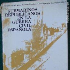 Militaria: SUBMARINOS REPUBLICANOS EN LA GUERRA CIVIL ESPAÑOLA. Lote 74687747