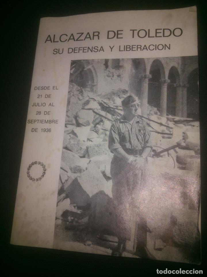 ALCAZAR DE TOLEDO. SU DEFENSA Y LIBERACION. 1975. (Militar - Libros y Literatura Militar)
